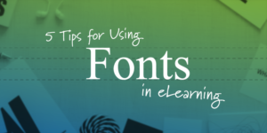 tips for using fonts in eLearning