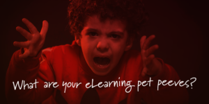 eLearning pet peeves