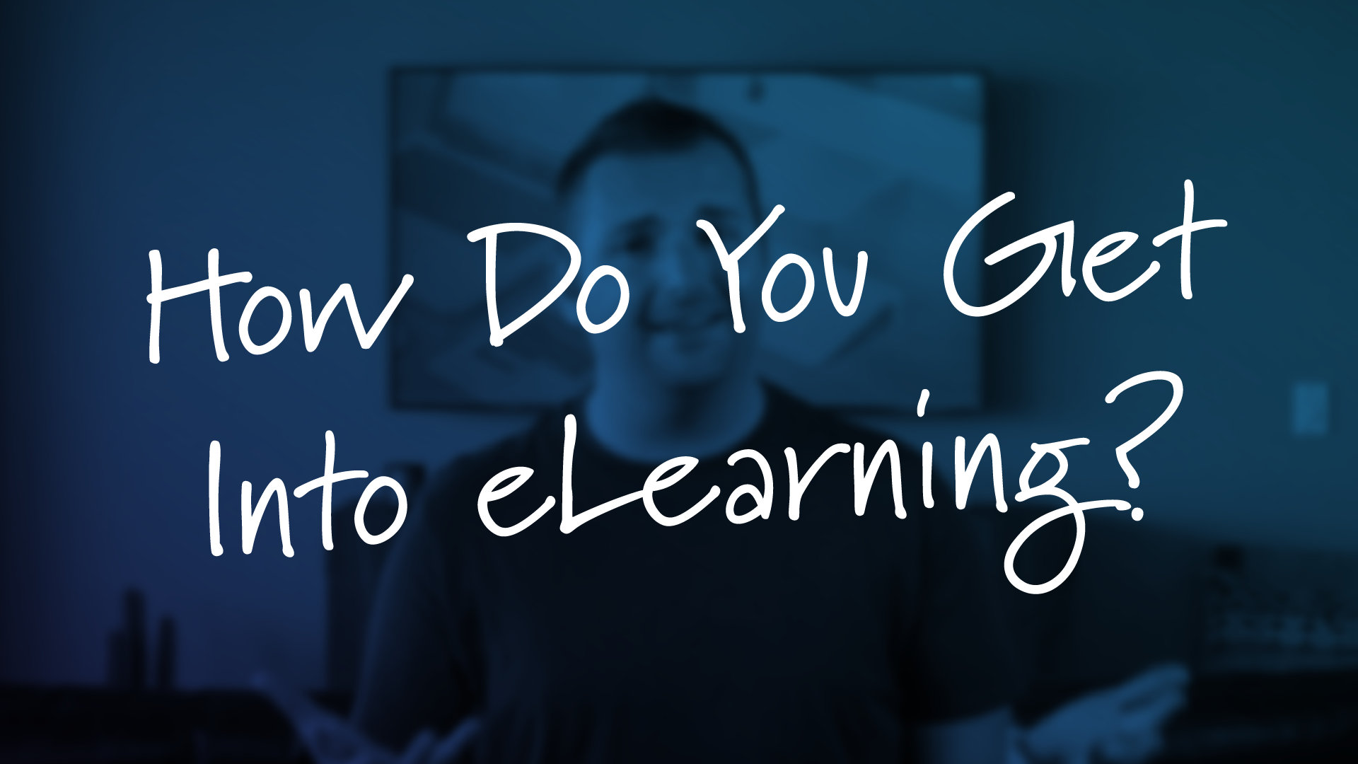 how do you get into eLearning? Tim Slade