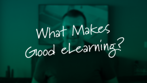 what makes good eLearning by tim slade