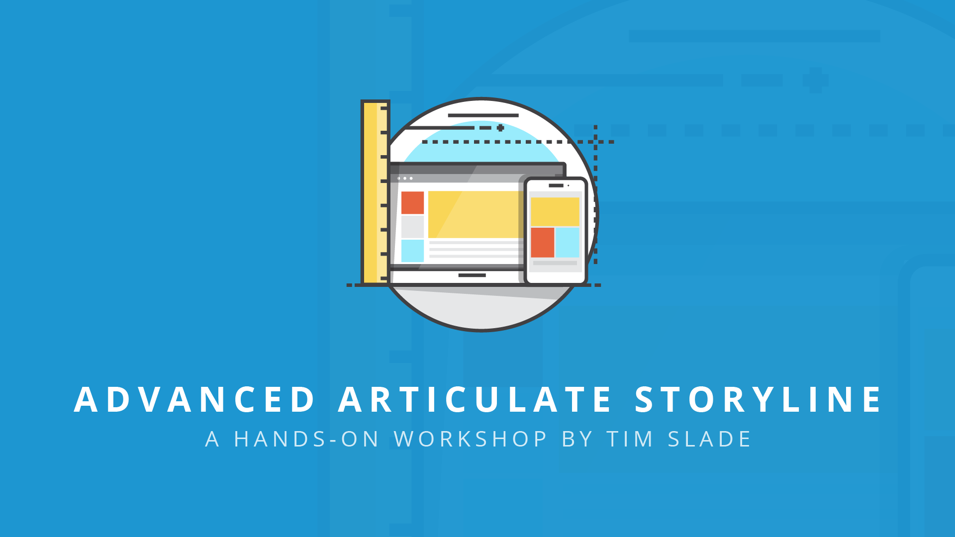 advanced articulate storyline - eLearning Workshops by Tim Slade