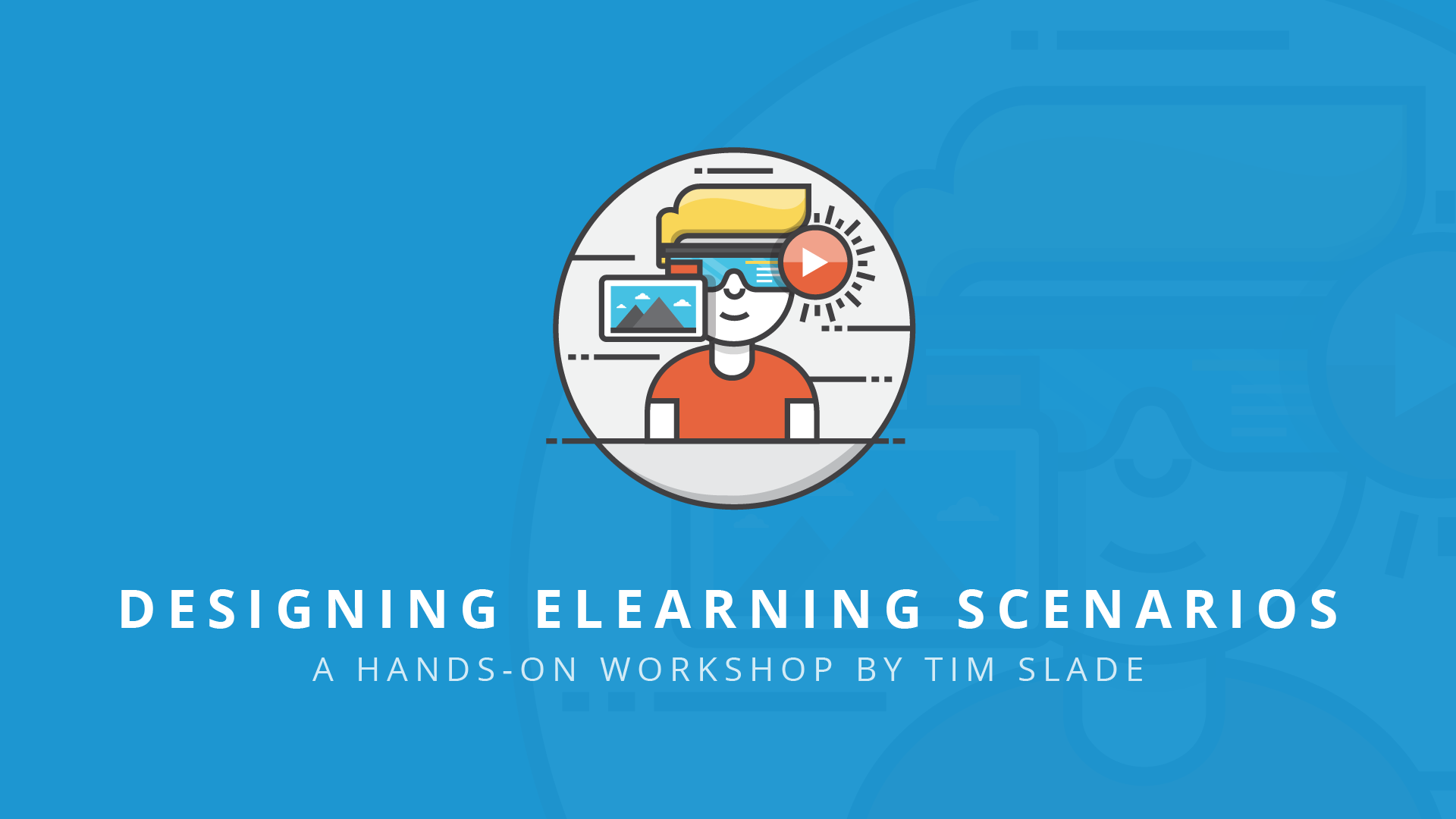 Designing eLearning Scenarios - eLearning Workshops by Tim Slade