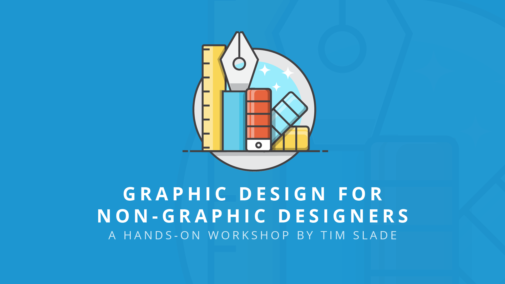 graphic design for non-graphic designers - eLearning Workshops by Tim Slade