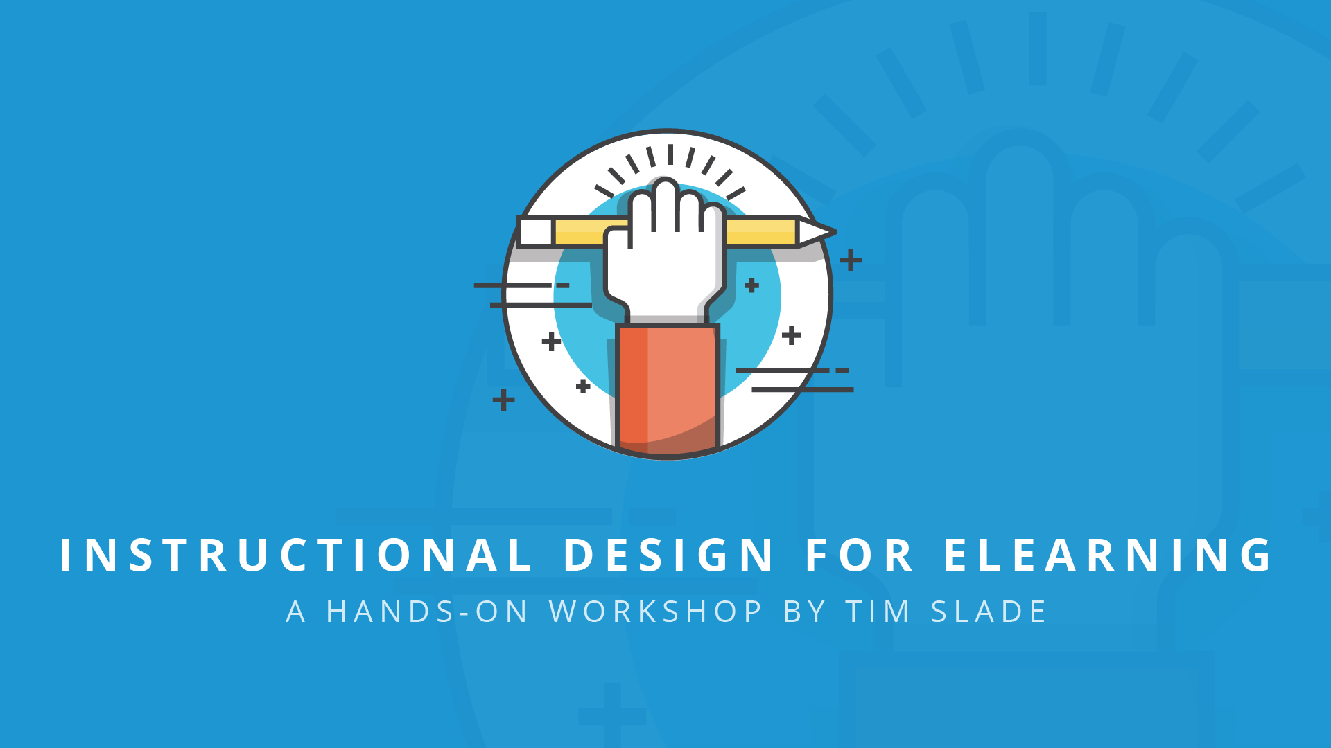 instructional design for eLearning - eLearning Workshops by Tim Slade