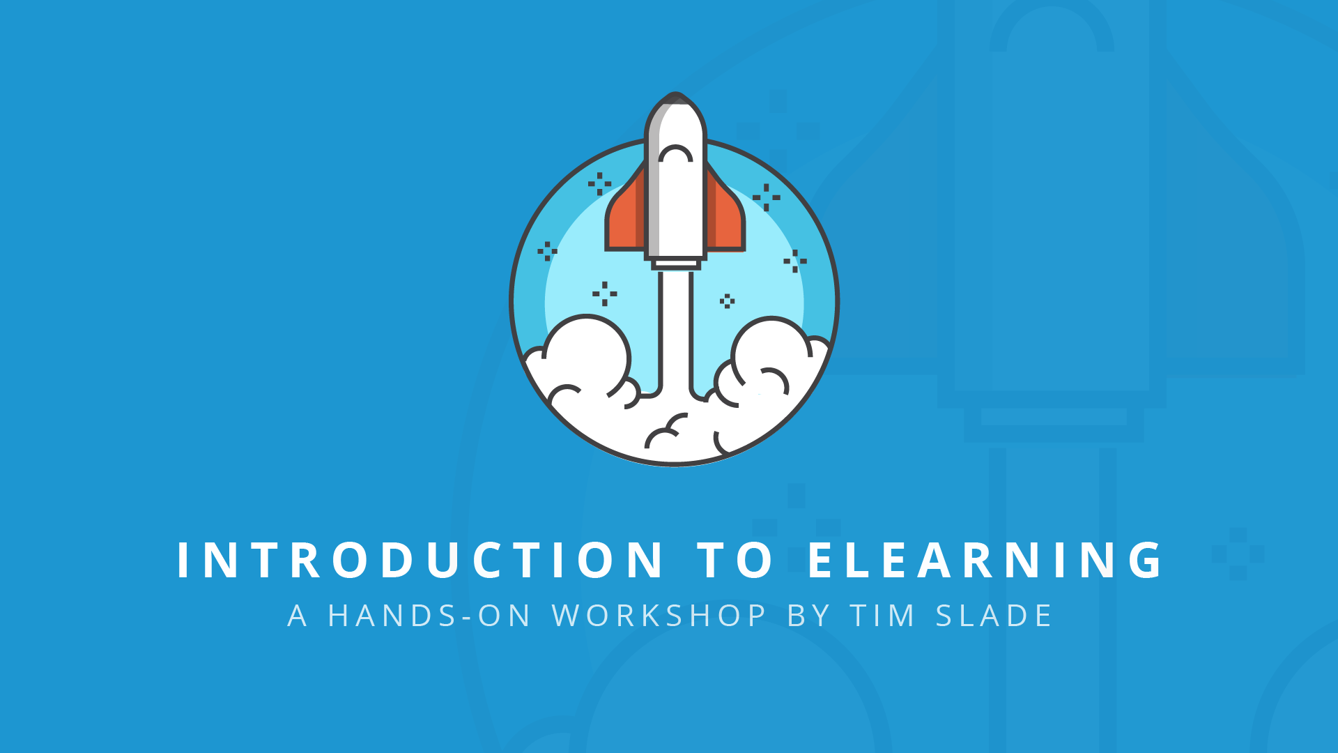 Introduction to eLearning - eLearning Workshops by Tim Slade
