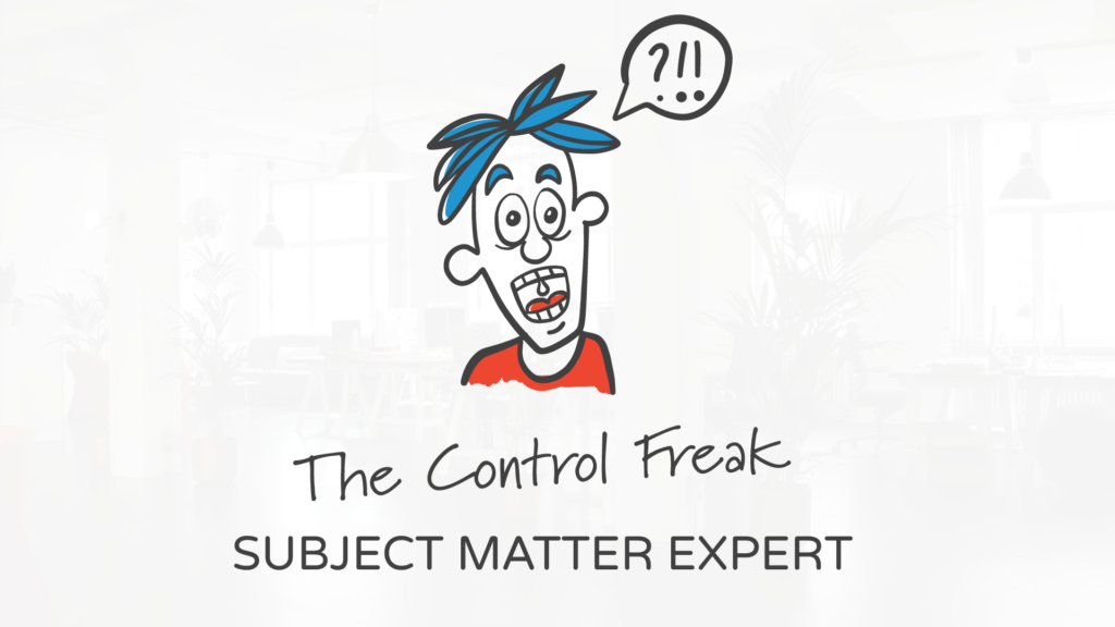 The Control Freak Subject Matter Expert | The 5 Types of Subject Matter Experts and How to Deal with Them by Tim Slade Freelance eLearning developer