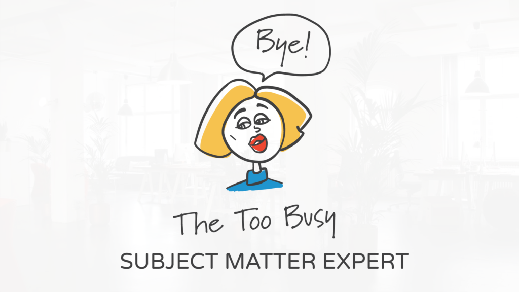 The Too Busy Subject Matter Expert | The 5 Types of Subject Matter Experts and How to Deal with Them by Tim Slade Freelance eLearning developer