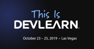 Are you attending DevLearn 2019 | Tim Slade | eLearning Blog