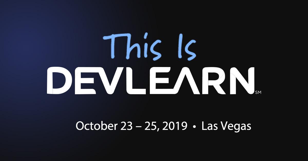 Are you attending DevLearn 2019 | Tim Slade | eLearning Blog