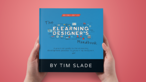 The eLearning Designer's Handbook Second Edition by Tim Slade